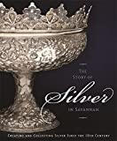 img - for The Story of Silver in Savannah: Creating and Collecting since the 18th Century book / textbook / text book