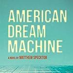 American Dream Machine | Matthew Specktor