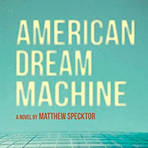 American Dream Machine Audiobook