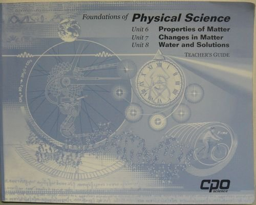 Foundations of Physical Science - Unit 6-7-8 Prop of Matter- Changes in Matte...