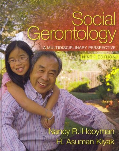 Social Gerontology: A Multidisciplinary Perspective with...