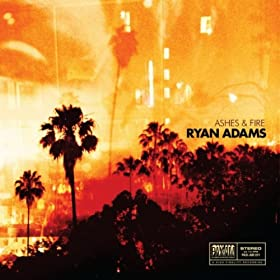 Ryan Adams - Ashes &#038; Fire