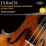 J S Bach, The Complete Sonatas and Partitas for Solo Violin Oscar Shumsky (violin)