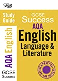 VARIOUS AQA English Language and Literature: Study Guide (Letts GCSE Success)
