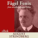 Fågel Fenix: från novellsamlingen Giftas [Phoenix: From the Short Story Collection Married] | August Strindberg