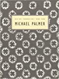 READINGS IN CONTEMPORARY POETRY NUMBER 3: MICHAEL PALMER - FOR A READING: A SELECTION OF POEMS