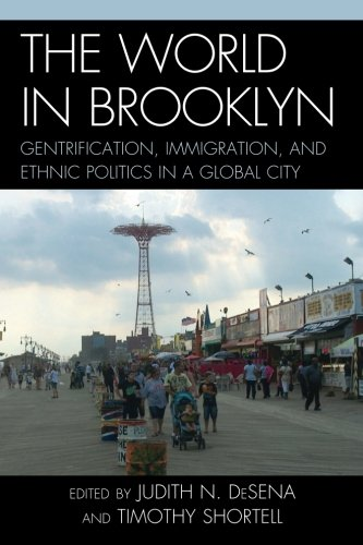 The World in Brooklyn: Gentrification, Immigration, and Ethnic Politics in a Global City (Urban World Global City compare prices)