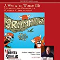 A Way With Words Part III: Grammar for Adults