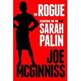 The Rogue: Searching for the Real Sarah Palin ~ Joe McGinniss