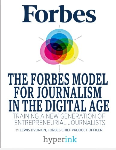 the-forbes-model-for-journalism-in-the-digital-age-training-a-new-generation-of-entrepreneurial-jour