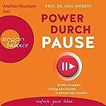 Power durch Pause: Stress stoppen, richtig abschalten, kraftvoll neu starten | Ingo Froböse