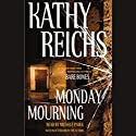 Monday Mourning Audiobook by Kathy Reichs Narrated by Michele Pawk
