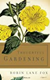 Thoughtful Gardening (0465061869) by Fox, Robin Lane