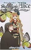echange, troc Setona Mizushiro - Black Rose Alice, Tome 1 :