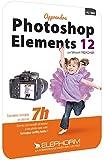 Apprendre Photoshop Elements 12 la Retouche Photo pour Tous ! - Formation Video en 7h48...