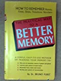 img - for THE PRACTICAL WAY TO A BETTER MEMORY book / textbook / text book