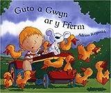 Guto a Gwyn Ar Y Fferm (Welsh Edition)