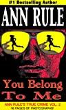 img - for You Belong to Me and Other True Cases (Ann Rule's Crime Files: Vol. 2) book / textbook / text book