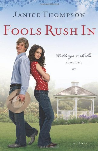 Fools Rush In (Weddings by Bella, Book 1): Weddings by Bella Series, Book 1