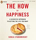 The How of Happiness: A Scientific Approach to Getting the Life You Want image