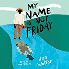 My Name Is Not Friday Audiobook by Jon Walter Narrated by Dion Graham