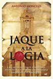 img - for Jaque a la logia (Spanish Edition) book / textbook / text book