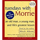 Tuesdays with Morrie: An Old Man, a Young Man, and Life's Greatest Lesson ~ Mitch Albom