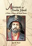 Adventures on Amelia Island: A Pirate, A Princess, and Buried Treasure (Mom's Choice Awards Recipient)