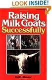 Raising Milk Goats Successfully