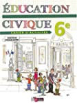 Education civique 6e : Cahier d'activ...