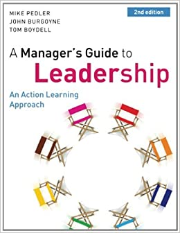 pedler burgoyne and boydell A third evaluation (pedler & aspinwall 2010) had the dual purpose of monitoring   pedler, m, burgoyne j & boydell t (2010) a manager's guide to leadership.