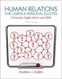 img - for Human Relations for Career and Personal Success: Concepts, Applications, and Skills (10th Edition) book / textbook / text book