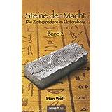 """Steine der Macht -: Band 2: Die Zeitkorridore im Untersbergvon """"Stan Wolf"""""""