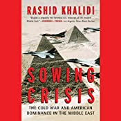 Sowing Crisis: The Cold War and American Dominance in the Middle East | [Rashid Khalidi]