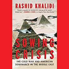 Sowing Crisis: The Cold War and American Dominance in the Middle East Audiobook by Rashid Khalidi Narrated by Ray Grover