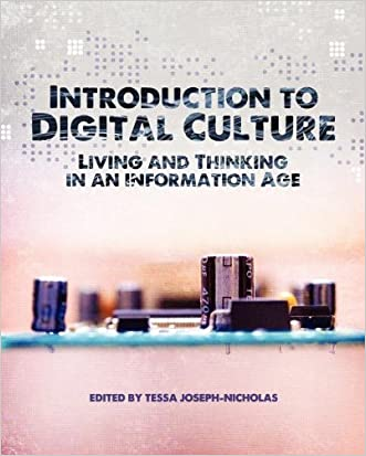 Introduction to Digital Culture: Living and Thinking in an Information Age