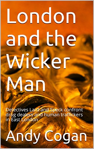 london-and-the-wicker-man-detectives-lard-and-speck-confront-drug-dealers-and-human-traffickers-in-e