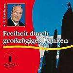 Freiheit durch großzügiges Denken | Nikolaus B. Enkelmann