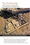 The Archaeology Of Chaco Canyon: An Eleventh Century Pueblo Regional Center (School of American Research Advanced Seminar)