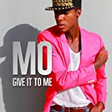 MO - Give It To Me