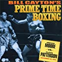 Archie Moore vs. Floyd Patterson: Bill Cayton's Prime Time Boxing Radio/TV Program by Bill Cayton Narrated by Don Dunphy, Win Elliot, Bill Cayton, Bob Page