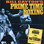 Archie Moore vs. Floyd Patterson: Bill Cayton's Prime Time Boxing | Bill Cayton