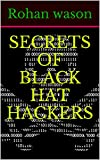 SECRETS OF BLACK HAT HACKERS