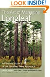 The Art of Managing Longleaf: A Personal History of the Stoddard-Neel Approach (Wormsloe Foundation Series)