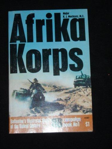Afrika Korps History of World War II Campaign Book. No 1, Major K.J. M.C. Macksey