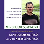 Mindfulness @ Work: A Leading with Emotional Intelligence Conversation with Jon Kabat-Zinn | Daniel Goleman,Jon Kabat-Zinn