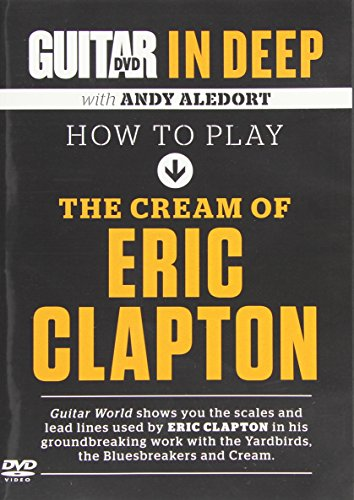 Guitar World in Deep: How to Play the Cream of [DVD] [Import]