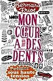 """Afficher """"Mon coeur a des dents"""""""