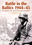Battle in the Baltics 1944-45: The Fi...