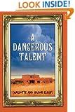 A Dangerous Talent (An Alix London Mystery)